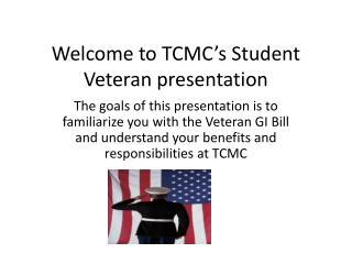 Welcome to TCMC's Student Veteran presentation