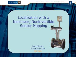 Localization with a Nonlinear, Noninvertible Sensor Mapping