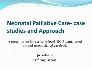 Neonatal Palliative Care- case studies and Approach