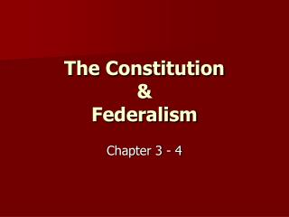 The Constitution & Federalism