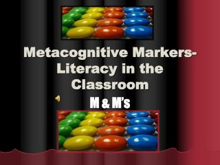 Metacognitive  Markers-Literacy in the Classroom