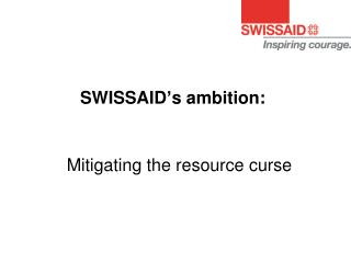 SWISSAID's ambition: M itigating the resource curse