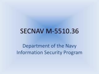 SECNAV M-5510.36