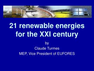 21 renewable energies  for the XXI century