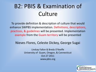 B2: PBIS  Examination of Culture  To provide definition  description of culture that would enhance SWPBS implementation.