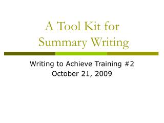 A Tool Kit for  Summary Writing