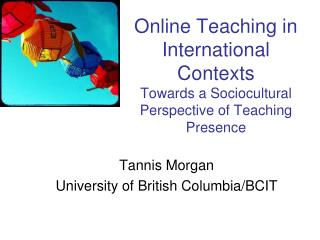 Online Teaching in International Contexts Towards a Sociocultural Perspective of Teaching Presence