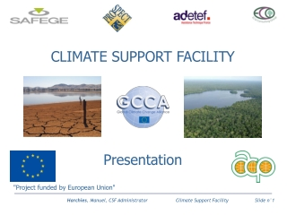 CLIMATE SUPPORT FACILITY Presentation