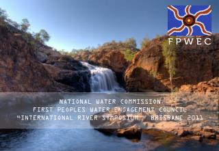 NATIONAL WATER COMMISSION FIRST PEOPLES WATER ENGAGEMENT COUNCIL