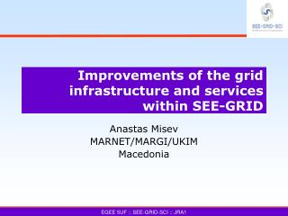 Improvements of the grid infrastructure and services within SEE-GRID