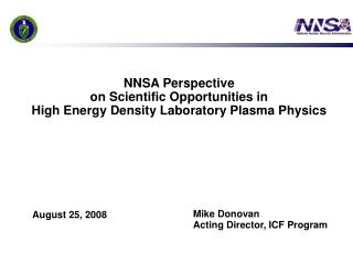 NNSA Perspective on Scientific Opportunities in High Energy Density Laboratory Plasma Physics