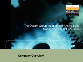 The Occam Group-Independent Analysis and Management of IT Resources