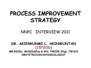PROCESS IMPROVEMENT STRATEGY NNPC   INTERVIEW 2011