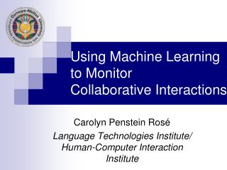 Using Machine Learning to Monitor  Collaborative Interactions