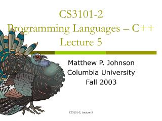 CS3101-2 Programming Languages – C++ Lecture 5