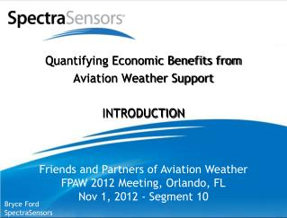 Quantifying Economic Benefits from Aviation Weather Support INTRODUCTION