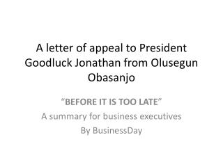 A letter of appeal to President  Goodluck  Jonathan from  Olusegun Obasanjo