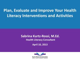 Plan, Evaluate and Improve Your Health Literacy Interventions and Activities