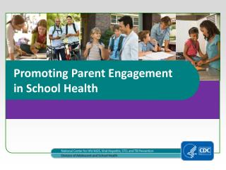 Promoting Parent Engagement  in School Health