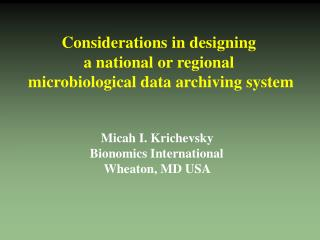 Considerations in designing a national or regional  microbiological data archiving system