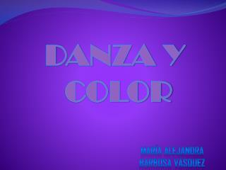 DANZA Y  COLOR
