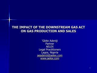 THE IMPACT OF THE DOWNSTREAM GAS ACT ON GAS PRODUCTION AND SALES