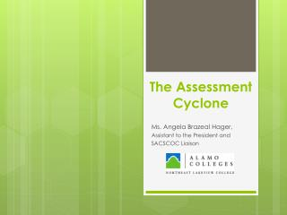 T he Assessment Cyclone