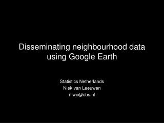 Disseminating neighbourhood data using Google Earth