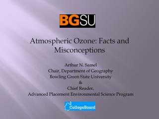 Atmospheric Ozone: Facts and Misconceptions