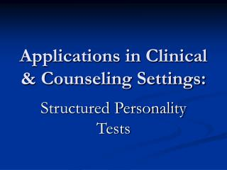Applications in Clinical & Counseling Settings: