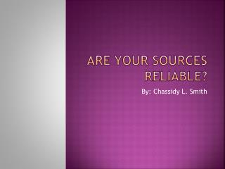 Are Your Sources Reliable?