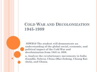 Cold War and Decolonization 1945-1989