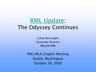 RML  Update :   The Odyssey Continues