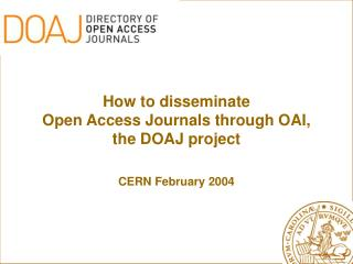 How to disseminate  Open Access Journals through OAI,  the DOAJ project
