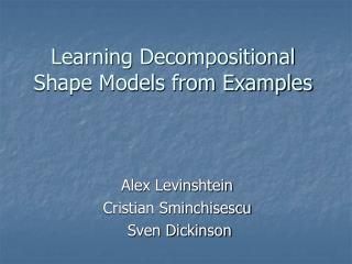 Learning Decompositional Shape Models from Examples