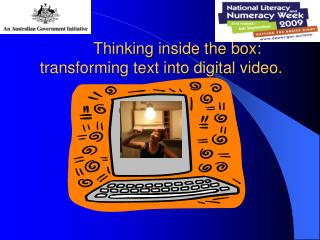 Thinking inside the box: transforming text into digital video.