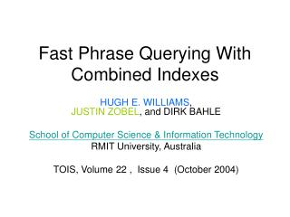 Fast Phrase Querying With Combined Indexes