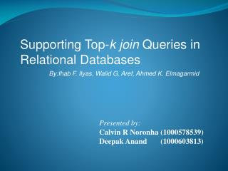 Supporting Top- k join  Queries in Relational Databases