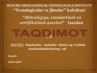 """BUXORO MUHANDISLIK-TEXNOLOGIYA INSTITUTI """"Texnologiyalar va jihozlar""""  kafedrasi"""