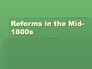Reforms in the Mid-1800s