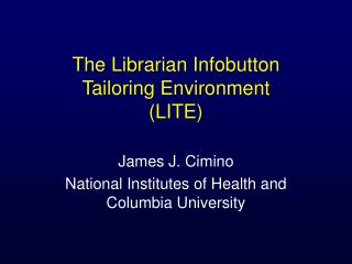 The Librarian Infobutton Tailoring Environment (LITE)