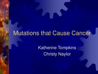 Mutations that Cause Cancer