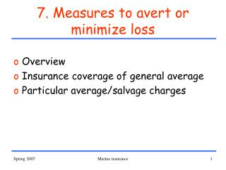 7. Measures to avert or minimize loss