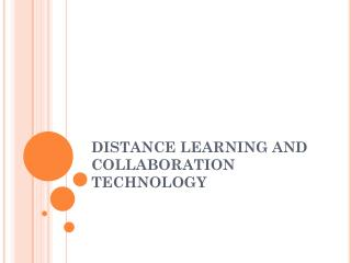 DISTANCE LEARNING AND COLLABORATION TECHNOLOGY
