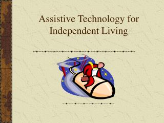 Assistive Technology for Independent Living