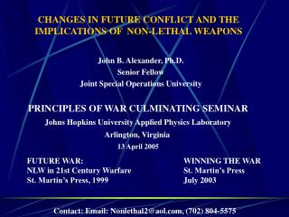 CHANGES IN FUTURE CONFLICT AND THE  IMPLICATIONS OF  NON-LETHAL WEAPONS