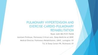 PULMONARY HYPERTENSION AND EXERCISE-CARDIO-PULMONARY REHABILITATION