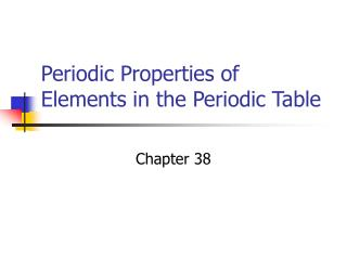 Periodic Properties of Elements in the Periodic Table