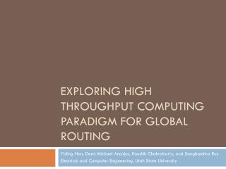 Exploring High  Throughput  Computing Paradigm  for  Global Routing