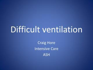 Difficult ventilation